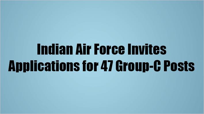 Indian Air Force Group C Vacancies