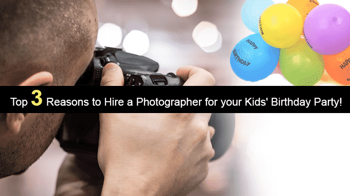 Hire a Photographer for your Kids' birthday party