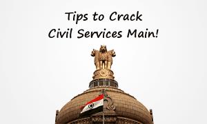 Tips to crack Civil Services Main Exam